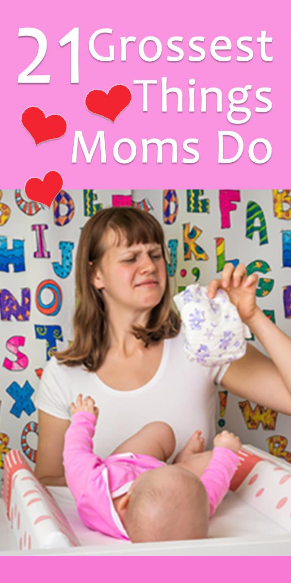 21 Grossest Things Moms Do